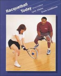 Racquetball Today by Lynn Adams; Erwin Goldbloom - 2001