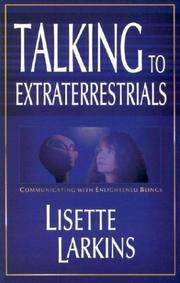 Talking to Extraterrestrials: Communicating With Enlightened Beings