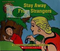 Stay Away From Strangers (Kid Guardians - Just Be Safe Series)