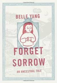 image of Forget Sorrow: An Ancestral Tale