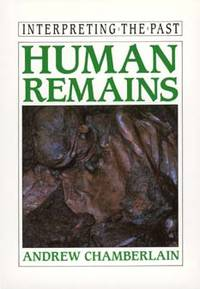 Human Remains: Interpreting the Past