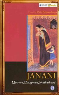 Janani -- Mothers, Daughters, Motherhood (reprint, 2006) (Sage Classics)