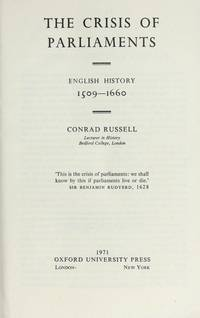 The Crisis of Parliaments: English History, 1509-1660 by Conrad Russell - Paperback - 1971 - from Endless Shores Books and Biblio.com
