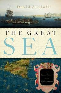 The Great Sea:  A Human History of the Mediterranean.