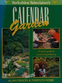 Yorkshire Television's Calendar Garden : a Basic Guide to Practical Gardening