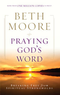 Praying God's Word: Breaking Free from Spiritual Strongholds by Beth Moore - Hardcover - 2009-09-01 - from Ergodebooks (SKU: DADAX0805464344)