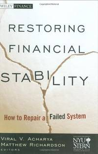 RESTORING FINANCIAL STABILITY : HOW TO REPAIR A FAILED SYSTEM