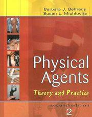 PHYSICAL AGENTS THEORY AND PRACTICE 2ED (PB 2006) by BEHRENS B.J
