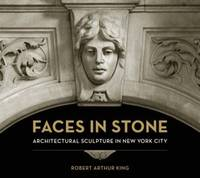Faces in Stone: Architectural Sculpture in New York City