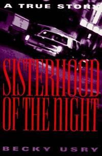 Sisterhood of The Night. A True Story