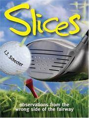 Slices: Observations from the Wrong Side of the Fairway