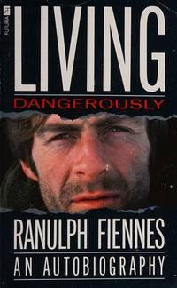 Living Dangerously by Sir Ranulph Fiennes - Paperback - 09/01/1990 - from Greener Books Ltd (SKU: mon0002220805)