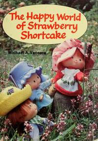 The Happy World of Strawberry Shortcake by  Michael A Vaccaro - 1981 - from Orion LLC and Biblio.com