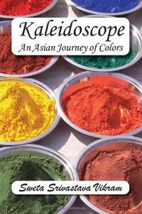 KALEIDOSCOPE: An Asian Journey Of Colors