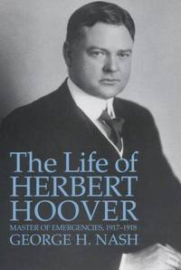 The Life of Herbert Hoover : The Engineer, 1874-1914