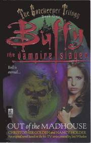 Out of the Madhouse: Buffy the Vampire Slayer Book One