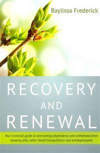 "RECOVERY AND RENEWAL: Your Essential Guide To Overcoming Dependency & Withdrawal From Sleeping Pills, Other ""Benzo"" Tranquillisers & Antidepressants"