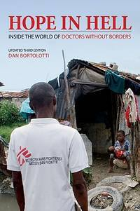 Hope in Hell: Inside the World of Doctors Without Borders (3rd ed.)