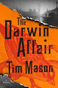 THE DARWIN AFFAIR by  Tim Mason - First Printing - 2019 - from David H. Gerber Books (SKU: 016422)