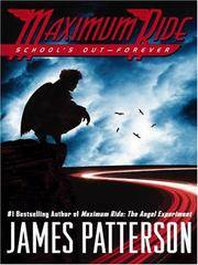 School's Out - Forever (Maximum Ride, Book 2) by James Patterson - Hardcover - 2006-11-08 - from Ergodebooks and Biblio.com