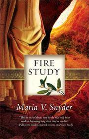 Fire Study (Study, Book 3) by Maria V. Snyder - Paperback - 2008 - from Endless Shores Books and Biblio.com