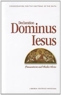 Declaration Dominus Iesus: Congregation for the Doctrine of the Faith