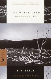 The Waste Land and Other Writings (Modern Library Classics)