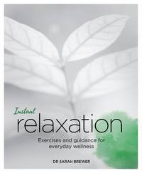 INSTANT RELAXATION: Exercises & Guidance For Everyday Wellness