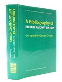 A Bibliography of British Railway History, A