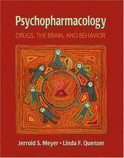 Pyschopharmacology Drugs, The Brain, And Behavior