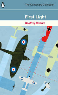 First Light: The Centenary Collection by  Geoffrey Wellum - Paperback - 2018-05-17 - from S N Books Ltd (SKU: mon0000122029)