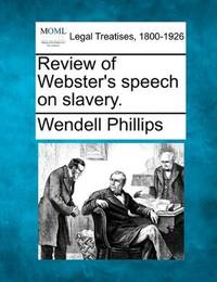 Review Of Webster's Speech On Slavery
