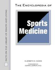 Encyclopedia of Sports Medicine (Facts on File Library of Health & Living) [H...