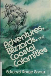 ADVENTURES, BLIZZARDS, AND COASTAL CALAMITIES.