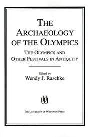 The Archaeology of the Olympics  The Olympics and Other Festivals in Antiquity (Wisconsin Studies...