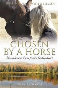 image of Chosen by a Horse: How a Broken Horse Fixed a Broken Heart.