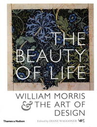 The Beauty of Life : William Morris & The Art of Design