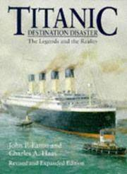 TITANIC: DESTINATION DISASTER - The Legends and the Reality.