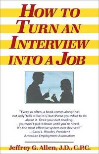 How to Turn an Interview Into a Job (A fireside book)