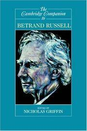 The Cambridge Companion to Bertrand Russell (Cambridge Companions to Philosophy)