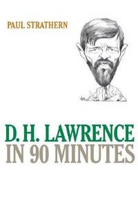 D.H. Lawrence in 90 Minutes (Great Writers in 90 Minutes Series)
