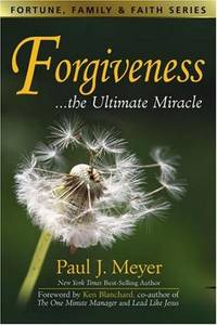 Forgiveness: The Ultimate Miracle (Fortune, Family & Faith)