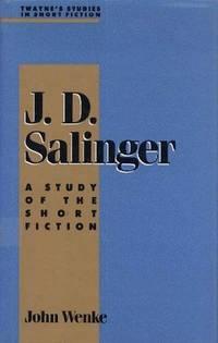 J. D. Salinger : A Study of the Short Fiction