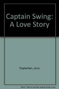 Captain Swing: A Love Story