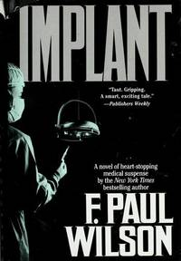 Implant by  F. Paul Wilson - First Edition - 1995 - from The Book Closet (SKU: 001672)