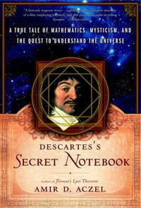 Descartes's Secret Notebook: A True Tale of Mathematics, Mysticism, and the Quest to...