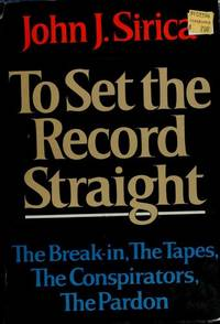 image of TO SET THE RECORD STRAIGHT The Break-in, The Tapes, The Conspirators, The  Pardon