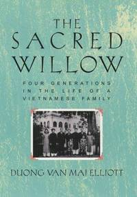 The Sacred Willow: Four Generations in the Life of a Vietnamese Family by Mai Elliott - Hardcover - 2nd Edition  - 1999 - from Dalley Book Service and Biblio.com