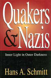 Quakers and Nazis: Inner Light in Outer Darkness