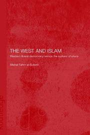 The West and Islam: Western Liberal Democracy versus the System of Shura (Routledge Islamic...